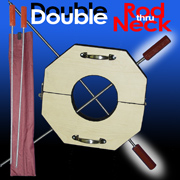Double Rod thru Neck w/ Sheath - Stage Magic Trick
